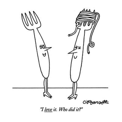 """""""I love it. Who did it?"""" - New Yorker Cartoon by Charles Barsotti"""