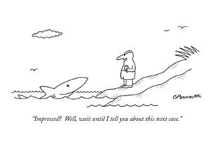 """""""Impressed?  Well, wait until I tell you about this next case."""" - New Yorker Cartoon by Charles Barsotti"""