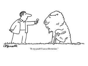"""""""In my youth I was a libertarian."""" - New Yorker Cartoon by Charles Barsotti"""