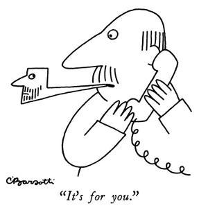"""""""It's for you."""" - New Yorker Cartoon by Charles Barsotti"""