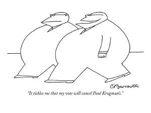 """""""It tickles me that my vote will cancel Paul Krugman's."""" - New Yorker Cartoon by Charles Barsotti"""