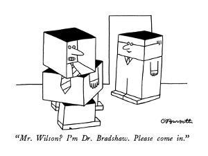 """Mr. Wilson? I'm Dr. Bradshaw. Please come in."" - New Yorker Cartoon by Charles Barsotti"
