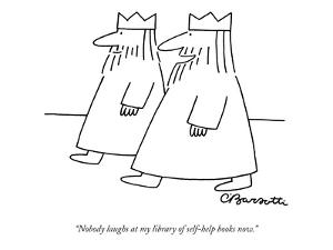 """Nobody laughs at my library of self-help books now."" - New Yorker Cartoon by Charles Barsotti"