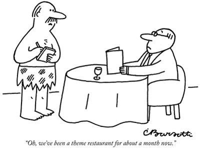 """""""Oh, we've been a theme restaurant for about a month now."""" - New Yorker Cartoon by Charles Barsotti"""