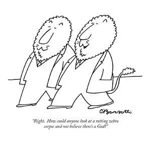 """""""Right.  How could anyone look at a rotting zebra corpse and not believe t?"""" - New Yorker Cartoon by Charles Barsotti"""