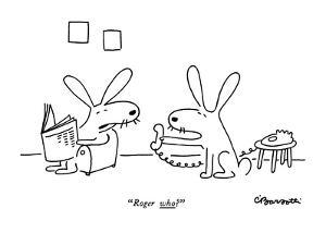 """""""Roger who?"""" - New Yorker Cartoon by Charles Barsotti"""