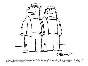 """There, there it is again?the invisible hand of the marketplace giving us ? by Charles Barsotti"