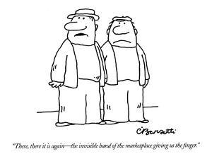 """""""There, there it is again?the invisible hand of the marketplace giving us ? by Charles Barsotti"""
