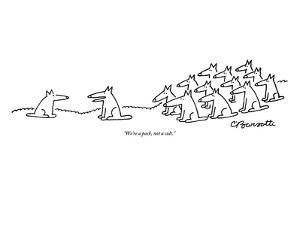 """We're a pack, not a cult."" - New Yorker Cartoon by Charles Barsotti"