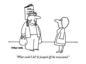 """What could I do?  It jumped off the newsstand."" - New Yorker Cartoon by Charles Barsotti"