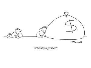 """""""Where'd you get that?"""" - New Yorker Cartoon by Charles Barsotti"""