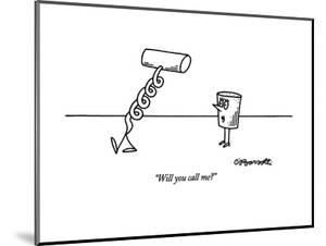 """""""Will you call me?"""" - New Yorker Cartoon by Charles Barsotti"""
