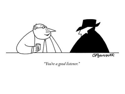 """You're a good listener."" - New Yorker Cartoon by Charles Barsotti"