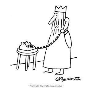 """""""You're why I have the moat, Mother."""" - New Yorker Cartoon by Charles Barsotti"""