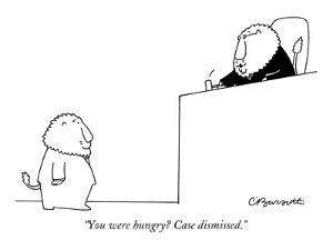 """""""You were hungry? Case dismissed."""" - New Yorker Cartoon by Charles Barsotti"""