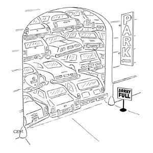 "Parking garage has sign ""Sorry Full"" and the cars are stacked on top of ea? - New Yorker Cartoon by Charles E. Martin"