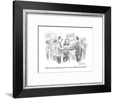 """Charles is a journalist, but, of course, not one of those bottom feeders."" - New Yorker Cartoon-Mike Twohy-Framed Premium Giclee Print"