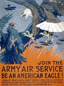 """""""Join the Army Air Service, Be an American Eagle!"""", c.1917 by Charles Livingston Bull"""