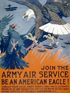 """Join the Army Air Service, Be an American Eagle!"", c.1917 by Charles Livingston Bull"