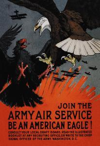 Join the Army Air Service: Be an American Eagle! by Charles Livingston Bull