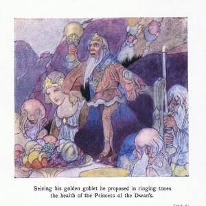 Seizing His Golden Goblet He Proposed in Ringing Tones the Health of the Princess of the Dwarfs by Charles Robinson