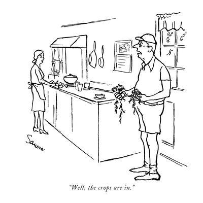"""""""Well, the crops are in."""" - New Yorker Cartoon"""