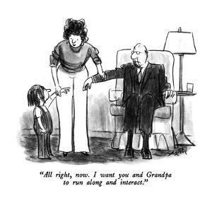 """All right, now.  I want you and Grandpa to run along and interact."" - New Yorker Cartoon by Charles Saxon"