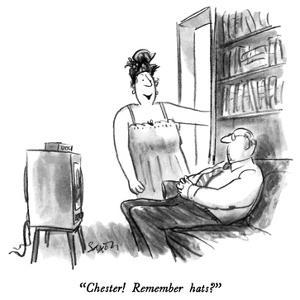 """""""Chester!  Remember hats?"""" - New Yorker Cartoon by Charles Saxon"""