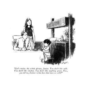 """Let's review the whole picture, Janine. You don't like milk. You don't li?"" - New Yorker Cartoon by Charles Saxon"