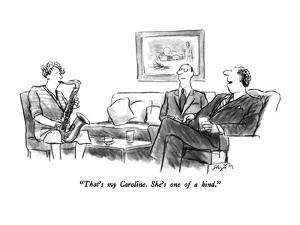 """""""That's my Caroline.  She's one of a kind."""" - New Yorker Cartoon by Charles Saxon"""