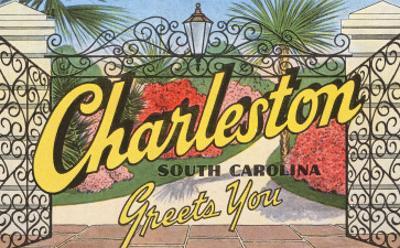 Charleston, South Carolina Greets You