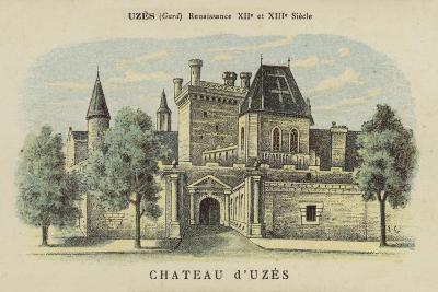 Chateau D'Uzes, Uzes, Gard-French School-Giclee Print