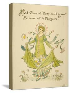 Chaucer's Daisy Small and Sweet/Si Douce Est La Margarete, Written and Drawn by Walter Crane
