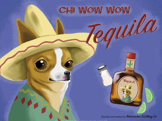 Chi Wow Wow Tequila-Brian Rubenacker-Art Print