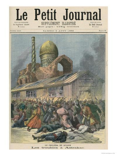 Cholera in Russia: The Troubles in Astrakhan, from Le Petit Journal, 6th August 1892-Henri Meyer-Giclee Print