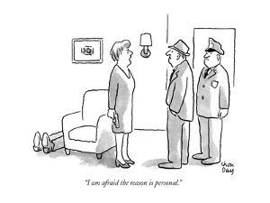 """I am afraid the reason is personal."" - New Yorker Cartoon by Chon Day"