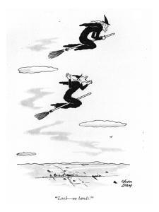 """""""Look?no hands!"""" - New Yorker Cartoon by Chon Day"""