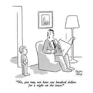 """""""No, you may not have one hundred dollars for a night on the town."""" - New Yorker Cartoon by Chon Day"""