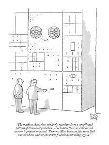 """The machine then selects the likely equations from a complicated pattern ?"" - New Yorker Cartoon by Chon Day"