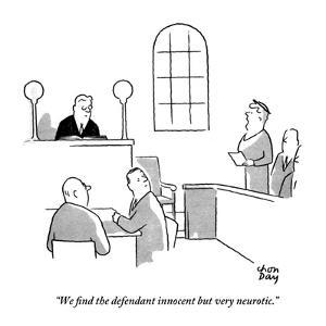 """We ?nd the defendant innocent but very neurotic."" - New Yorker Cartoon by Chon Day"