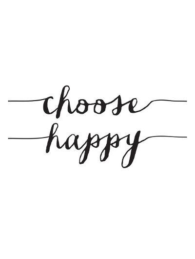 Choose Happy BW-Brett Wilson-Art Print