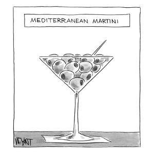 "A martini glass full of olives, above reads ""Mediterranean Martini"" - New Yorker Cartoon by Christopher Weyant"