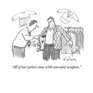 """""""All of our jackets come with concealed weapons."""" - Cartoon by Christopher Weyant"""