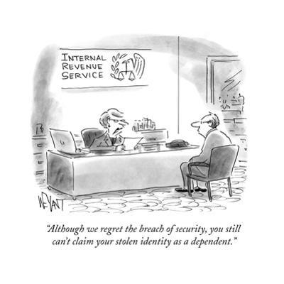 """""""Although we regret the breach of security, you still can't claim your sto?"""" - Cartoon by Christopher Weyant"""