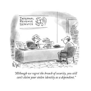"""Although we regret the breach of security, you still can't claim your sto?"" - Cartoon by Christopher Weyant"