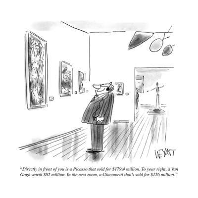 """""""Directly in front of you is a Picasso that sold for $179.4 million. To yo?"""" - Cartoon by Christopher Weyant"""