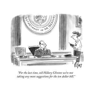 """For the last time, tell Hillary Clinton we're not taking any more suggest?"" - Cartoon by Christopher Weyant"