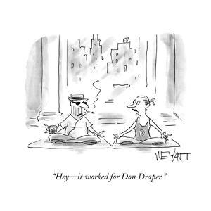 """""""Hey?it worked for Don Draper."""" - Cartoon by Christopher Weyant"""