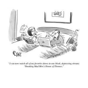 """""""I can now watch all of my favorite shows in one bleak, depressing stream:?"""" - Cartoon by Christopher Weyant"""