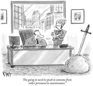 """I'm going to need to speak to someone from either personnel or maintenance."" - New Yorker Cartoon by Christopher Weyant"